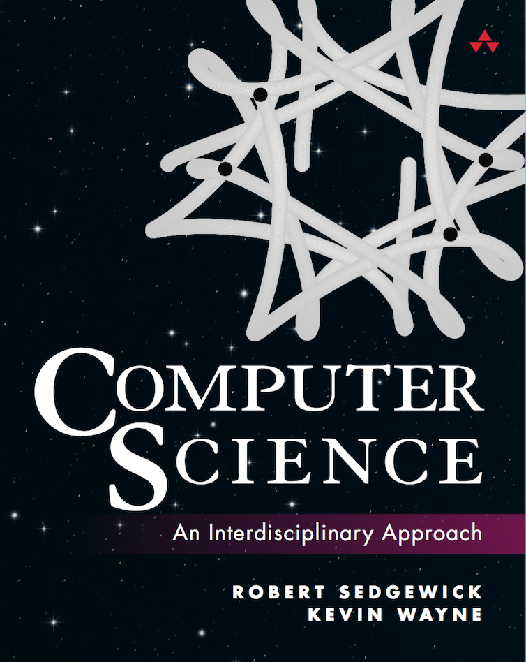 Computer Science: An Interdisciplinary Approach                by Robert Sedgewick and Kevin Wayne